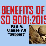 Benefits of ISO 9001, Part 4: Clause 7 on Support