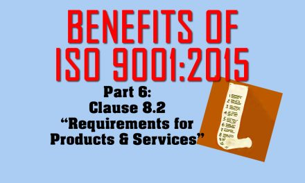 Benefits of ISO 9001, Part 6: Clause 8.2 on Requirements for Products & Services