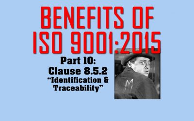 Benefits of ISO 9001, Part 10: Clause 8.5.2 Identification and Traceability