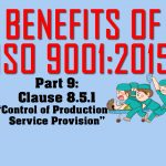 Benefits of ISO 9001, Part 9: Clause 8.5.1 on Production Control