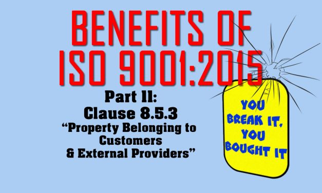 Benefits of ISO 9001, Part 11: Clause 8.5.3 Customer Property