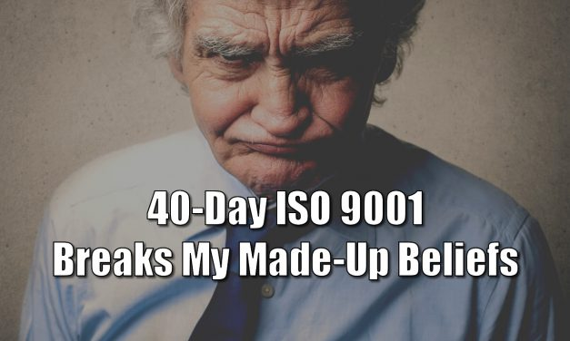 "Decades Later, Consultants Still Push Lie That ""40-Day ISO 9001"" is Impossible"