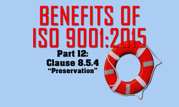 Benefits of ISO 9001, Part 12: Clause 8.5.4 Preservation