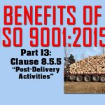 Benefits of ISO 9001, Part 13: Clause 8.5.5 Post-Delivery Activities